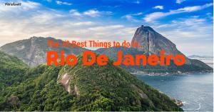 Rio De Janeiro Best Things to DO