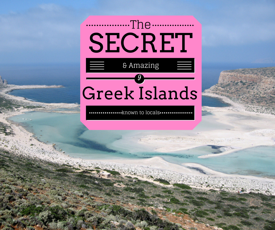 9 Best Secret Greek Islands that Only Locals Know