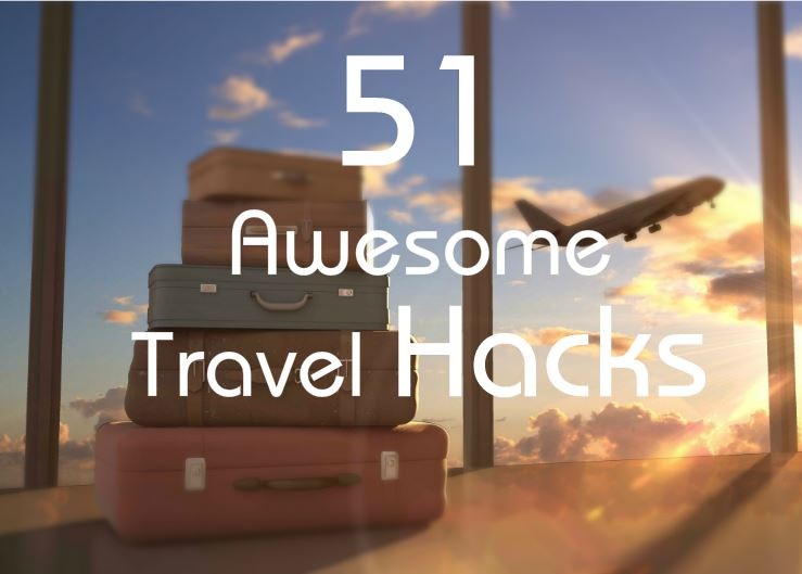 51 Travel Hacks