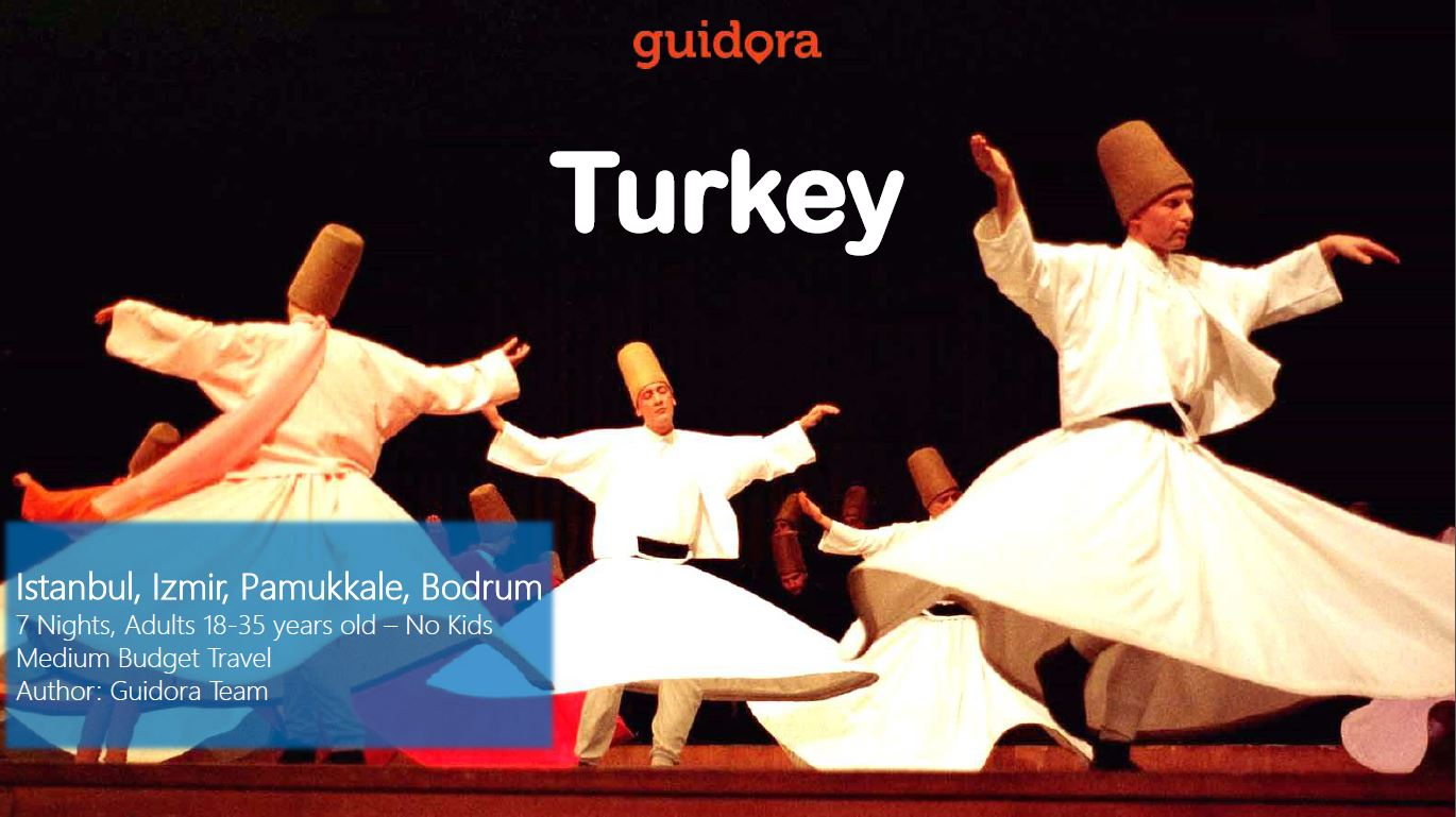 Turkey in 7 Nights: A Travel Itinerary for Istanbul, Izmir, Pamukkale, Bodrum [PDF]