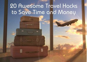 Travel Hacks and Travel Tips