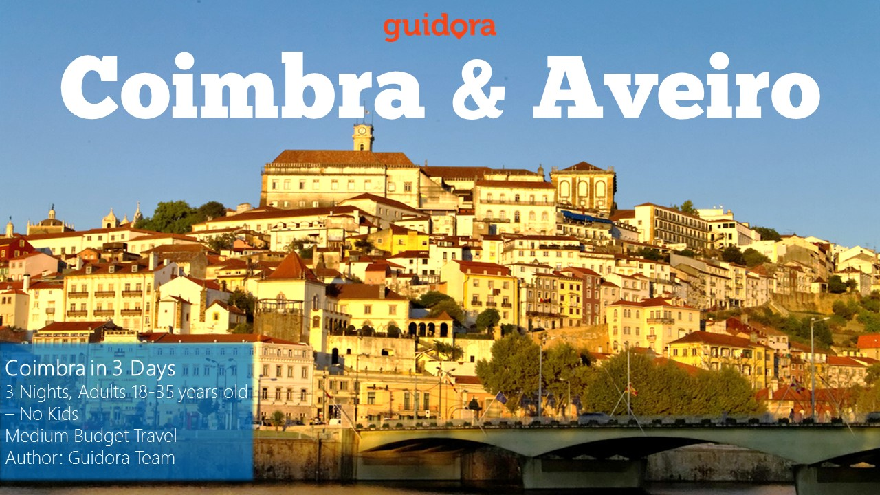 Coimbra and Aveiro, Portugal, in 3 Days [Travel Guide Book 2016 in PDF format]
