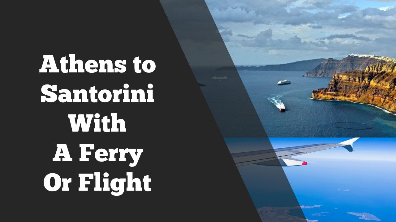 Athens-to-Santorini-Flight-or-Ferry
