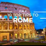 Top Ten Rome Tips – If you Are Visiting Rome for the First Time