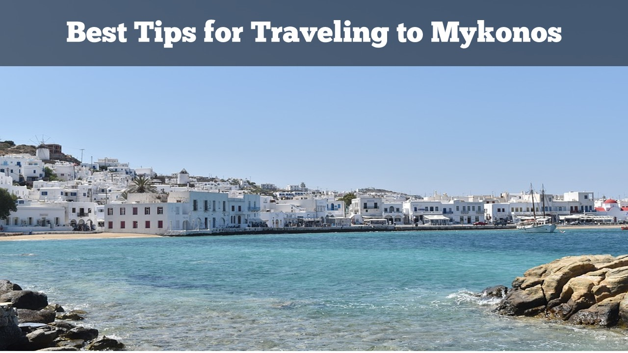 11 Tips for Traveling to Mykonos