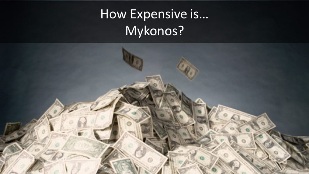 How Expensive is Mykonos