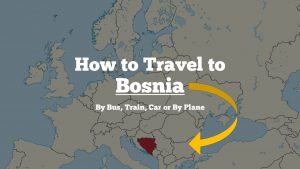 How to Travel to Bosnia