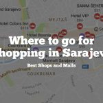 Where to Go for Shopping in Sarajevo