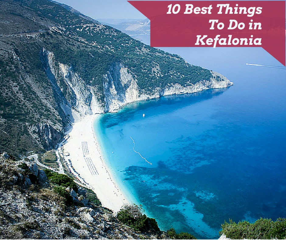 10 Things To Do In Kefalonia, Greece