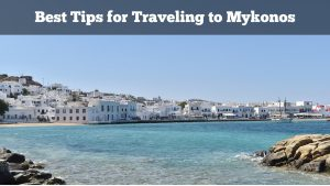 Best tips for traveling to mykonos