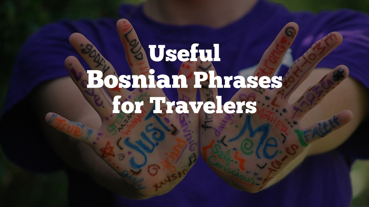 Useful Bosnian Phrases